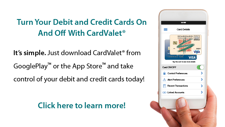 Turn your debit and credit cards on and off with CardValet.  Click here to learn more.