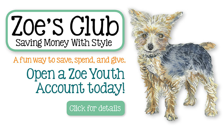 Zoe\'s Club - Youth Savings Accounts - Click here to learn more!